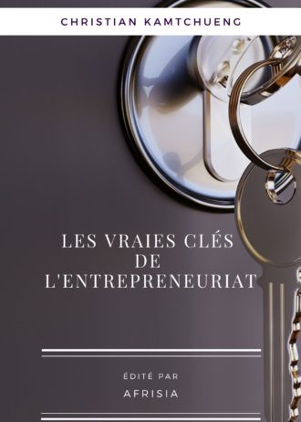 Ebook_LesVraiesCléesDeLEntrepreneuriat_ (1)
